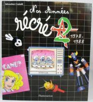 \'\'Nos Années Récré A2 1978-1988\'\' Collector book -By S. Carletti - Flammarion