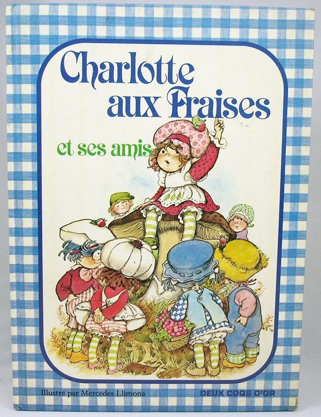 Charlotte aux fraises et ses amis editions deux coqs d 39 or - Charlotte aux fraises et ses copines ...