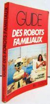 guide_des_robot_familiaux___olivier_chazoule___editions_du_dollar___hachette_informatique__1984__03