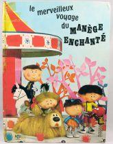 """Le Manège Enchanté - Livre illustré \""""Le merveilleux voyage\"""" - ORTF 1965"""