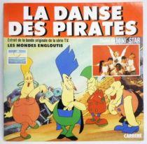 Les Mondes Engloutis - Disque 45Tours - La Chanson des Pirates (Mini-Star) - Carrere 1985