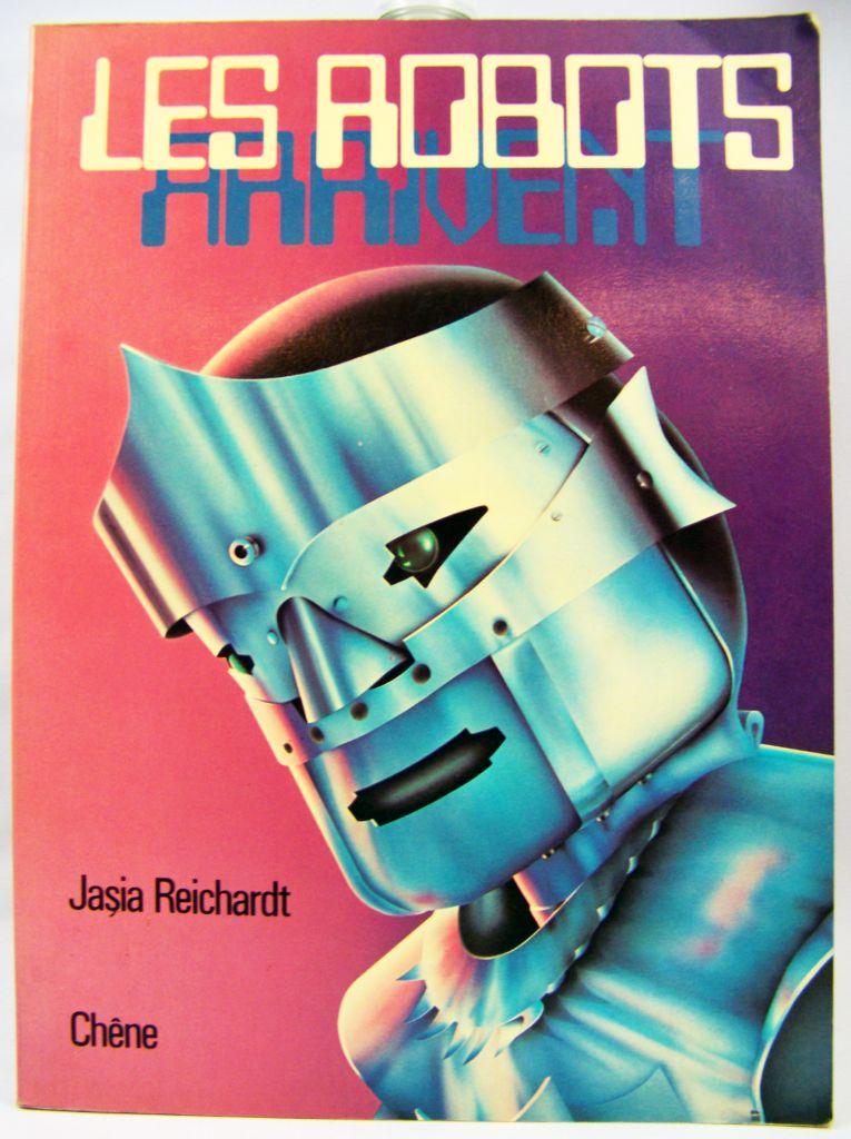 Les Robots arrivent - Jasia Reichartd - Editions Chêne (1978) 01