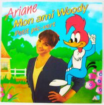 Woody Woodpecker - Disque 45Tours - Mon ami Woody par Ariane - AB Productions 1984