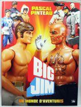 Big Jim : Un Monde d\'Aventures (par Pascal Pinteau) - Editions Bragelonne Hachette