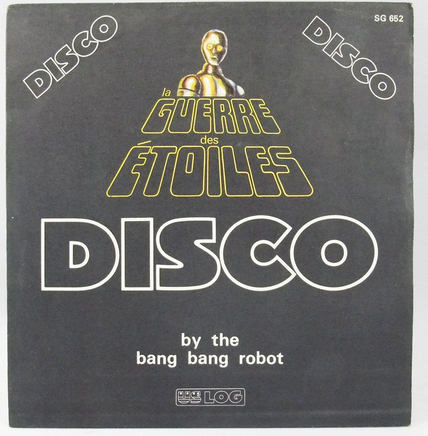 La Guerre des Etoiles Disco by Bang Bang Robot - Disque 45t - US Log Discodis 1977