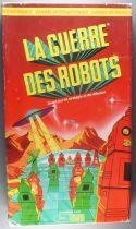 La Guerre des Robots - Grand Jeu de Stratégie et de Réflexion - Robert Laffont C. Lucas 1980