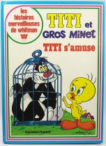 "Looney Tunes - Whitman France Editions - Titi et Gros Minet \""Titi s\'amuse\"""