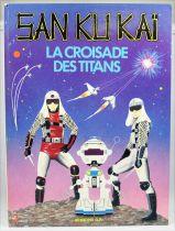 """San Ku Kai - Livre illustré \""""La Croisade des Titans\"""" - Editions G.P. 1979"""